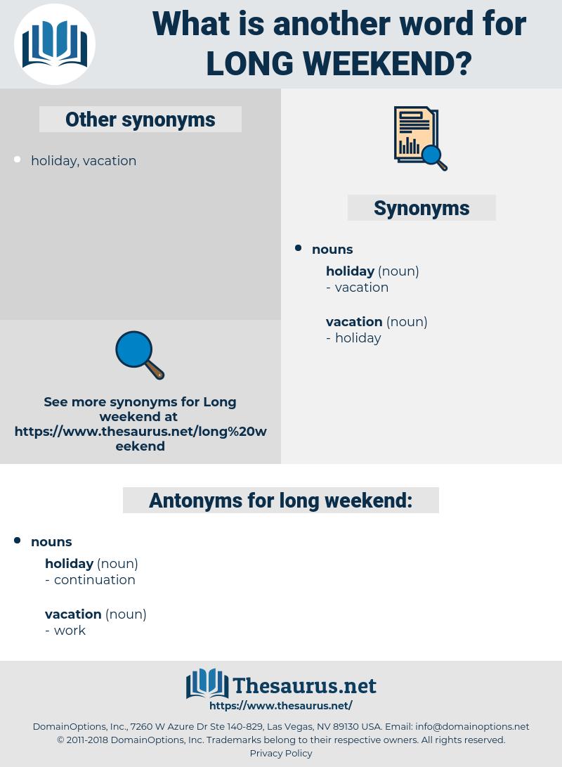 long weekend, synonym long weekend, another word for long weekend, words like long weekend, thesaurus long weekend