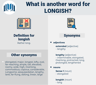 longish, synonym longish, another word for longish, words like longish, thesaurus longish