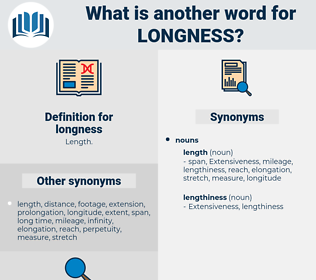 longness, synonym longness, another word for longness, words like longness, thesaurus longness