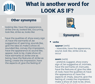 look as if, synonym look as if, another word for look as if, words like look as if, thesaurus look as if