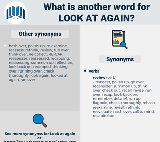 look at again, synonym look at again, another word for look at again, words like look at again, thesaurus look at again