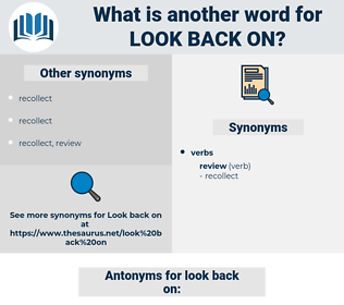 look back on, synonym look back on, another word for look back on, words like look back on, thesaurus look back on