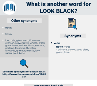 look black, synonym look black, another word for look black, words like look black, thesaurus look black