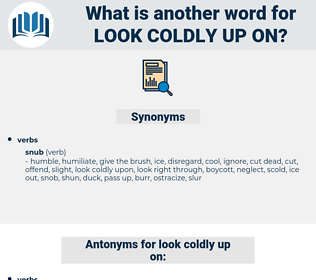look coldly up on, synonym look coldly up on, another word for look coldly up on, words like look coldly up on, thesaurus look coldly up on