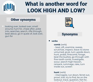 look high and low, synonym look high and low, another word for look high and low, words like look high and low, thesaurus look high and low