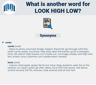 look high low, synonym look high low, another word for look high low, words like look high low, thesaurus look high low