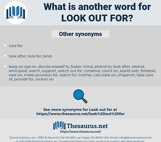 look out for, synonym look out for, another word for look out for, words like look out for, thesaurus look out for