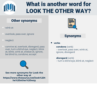 look the other way, synonym look the other way, another word for look the other way, words like look the other way, thesaurus look the other way