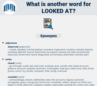 looked at, synonym looked at, another word for looked at, words like looked at, thesaurus looked at