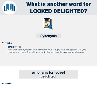 looked delighted, synonym looked delighted, another word for looked delighted, words like looked delighted, thesaurus looked delighted