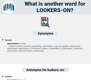 lookers on, synonym lookers on, another word for lookers on, words like lookers on, thesaurus lookers on