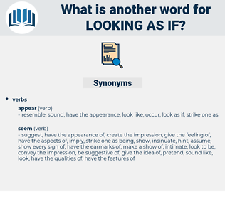 looking as if, synonym looking as if, another word for looking as if, words like looking as if, thesaurus looking as if