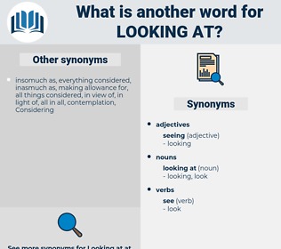 looking at, synonym looking at, another word for looking at, words like looking at, thesaurus looking at