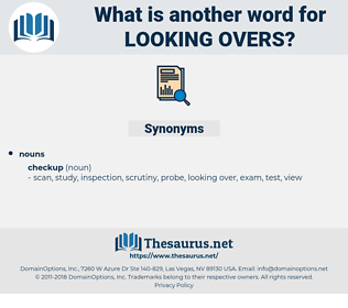 looking overs, synonym looking overs, another word for looking overs, words like looking overs, thesaurus looking overs