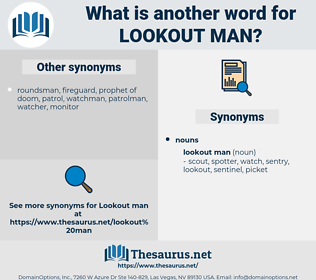lookout man, synonym lookout man, another word for lookout man, words like lookout man, thesaurus lookout man