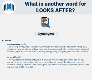 looks after, synonym looks after, another word for looks after, words like looks after, thesaurus looks after