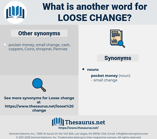 loose change, synonym loose change, another word for loose change, words like loose change, thesaurus loose change