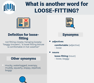 loose-fitting, synonym loose-fitting, another word for loose-fitting, words like loose-fitting, thesaurus loose-fitting