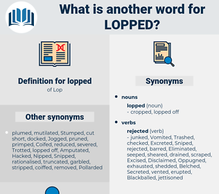 lopped, synonym lopped, another word for lopped, words like lopped, thesaurus lopped