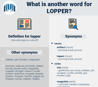 lopper, synonym lopper, another word for lopper, words like lopper, thesaurus lopper