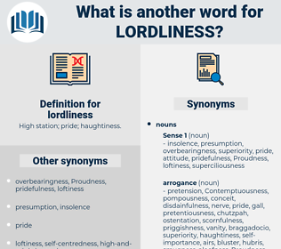 lordliness, synonym lordliness, another word for lordliness, words like lordliness, thesaurus lordliness