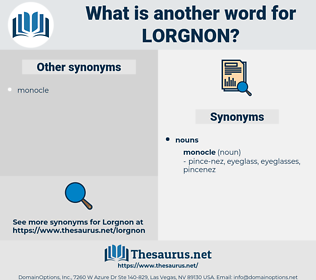 lorgnon, synonym lorgnon, another word for lorgnon, words like lorgnon, thesaurus lorgnon