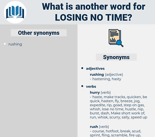 losing no time, synonym losing no time, another word for losing no time, words like losing no time, thesaurus losing no time