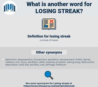losing streak, synonym losing streak, another word for losing streak, words like losing streak, thesaurus losing streak