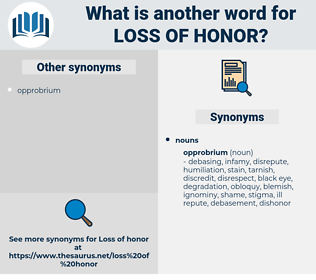 loss of honor, synonym loss of honor, another word for loss of honor, words like loss of honor, thesaurus loss of honor