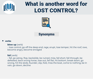 lost control, synonym lost control, another word for lost control, words like lost control, thesaurus lost control