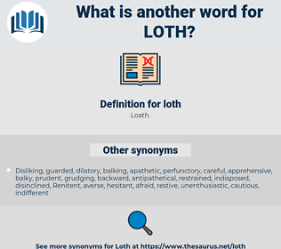 loth, synonym loth, another word for loth, words like loth, thesaurus loth