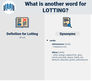 Lotting, synonym Lotting, another word for Lotting, words like Lotting, thesaurus Lotting