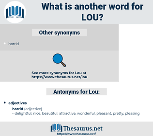 Lou, synonym Lou, another word for Lou, words like Lou, thesaurus Lou