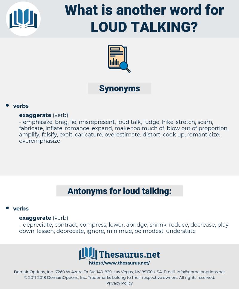 loud talking, synonym loud talking, another word for loud talking, words like loud talking, thesaurus loud talking