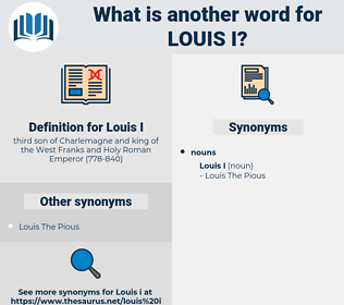 Louis I, synonym Louis I, another word for Louis I, words like Louis I, thesaurus Louis I