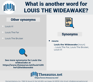 Louis The Wideawake, synonym Louis The Wideawake, another word for Louis The Wideawake, words like Louis The Wideawake, thesaurus Louis The Wideawake