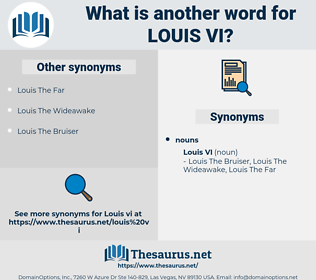 Louis Vi, synonym Louis Vi, another word for Louis Vi, words like Louis Vi, thesaurus Louis Vi