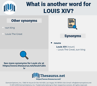 Louis XIV, synonym Louis XIV, another word for Louis XIV, words like Louis XIV, thesaurus Louis XIV