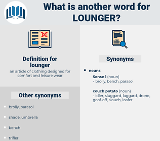 lounger, synonym lounger, another word for lounger, words like lounger, thesaurus lounger