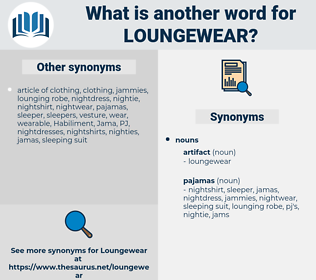 loungewear, synonym loungewear, another word for loungewear, words like loungewear, thesaurus loungewear
