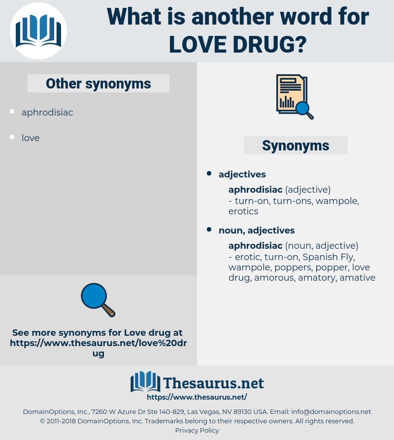 love drug, synonym love drug, another word for love drug, words like love drug, thesaurus love drug