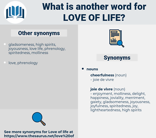 love of life, synonym love of life, another word for love of life, words like love of life, thesaurus love of life