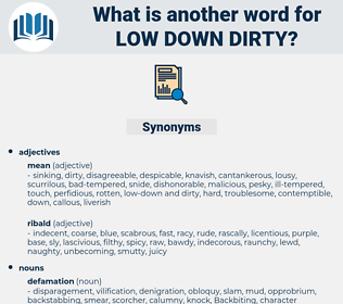 low-down dirty, synonym low-down dirty, another word for low-down dirty, words like low-down dirty, thesaurus low-down dirty