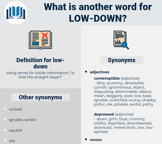 low down, synonym low down, another word for low down, words like low down, thesaurus low down