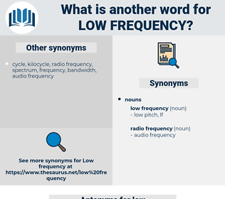 low frequency, synonym low frequency, another word for low frequency, words like low frequency, thesaurus low frequency