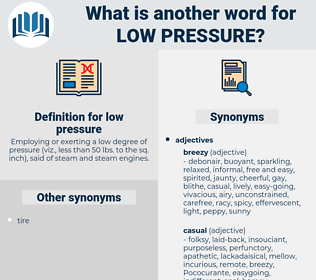 low-pressure, synonym low-pressure, another word for low-pressure, words like low-pressure, thesaurus low-pressure