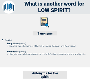 low spirit, synonym low spirit, another word for low spirit, words like low spirit, thesaurus low spirit