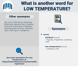 low temperature, synonym low temperature, another word for low temperature, words like low temperature, thesaurus low temperature
