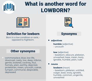 lowborn, synonym lowborn, another word for lowborn, words like lowborn, thesaurus lowborn