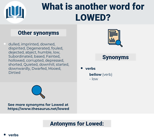 Lowed, synonym Lowed, another word for Lowed, words like Lowed, thesaurus Lowed